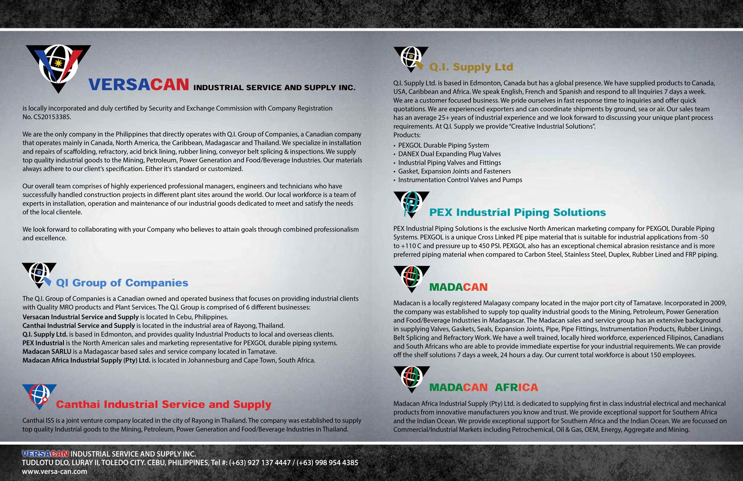 VERSACAN Industrial Service and Supply Inc. QI Group of Companies. Canthal Industrial Service and Supply. Q.I. Supply Ltd. PEX Industrial Piping Solutions. MADACAN. MADACAN AFRICA